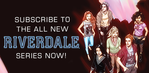 Subscribe to RIVERDALE!
