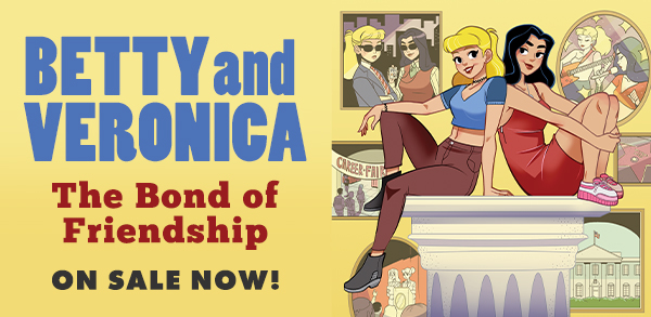 Betty & Veronica: The Bond Of Friendship
