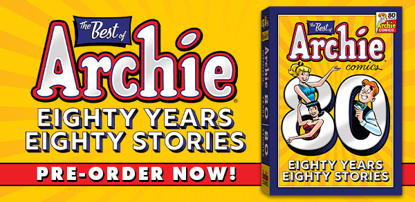 Best of Archie: 80 Years 80 Stories!