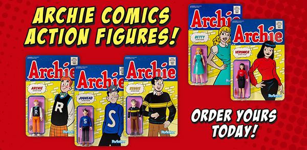 Archie ReAction Figures!